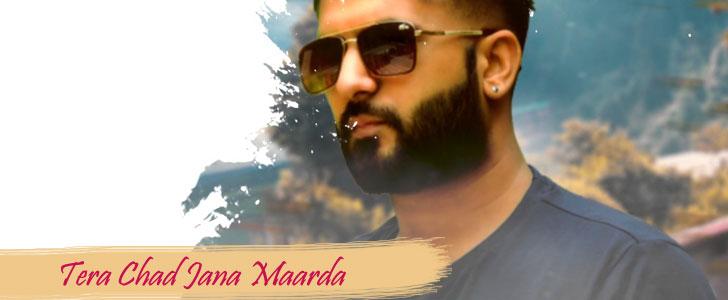Tera Chad Jana Maarda lyrics by Amar Sajaalpuria