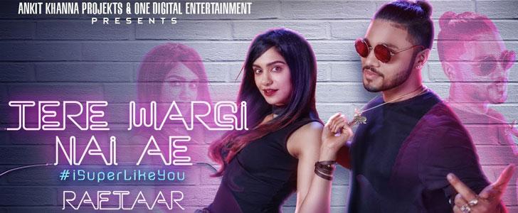 Tere Wargi Nai Ae lyrics by Raftaar