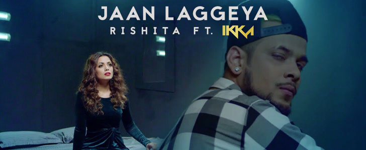 Jaan Laggeya lyrics by Rishita, Ikka