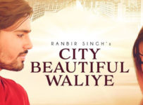 City Beautiful Waliye Lyrics by Ranbir Singh
