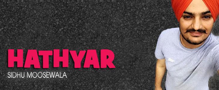 Hathyar lyrics by Sidhu Moose Wala
