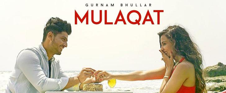 Mulaqat lyrics by Gurnam Bhullar