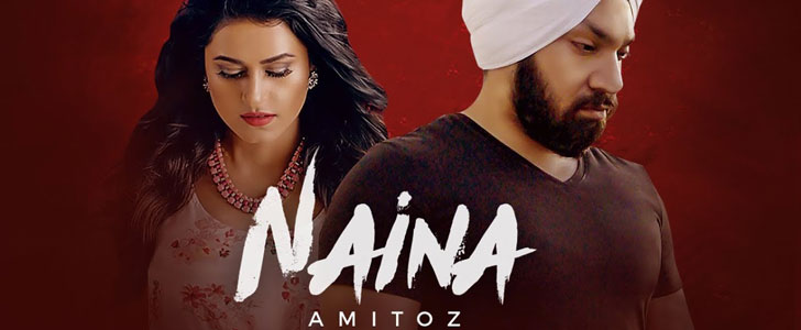Naina lyrics by Amitoz Singh