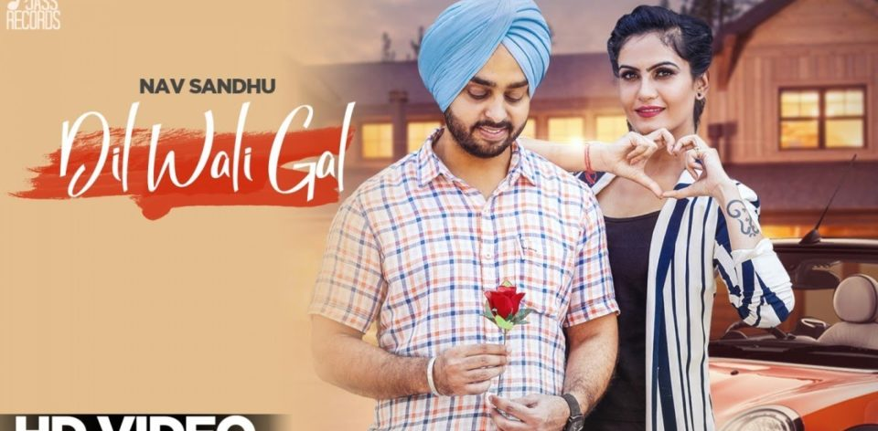 Dil Wali Gal Lyrics by Nav Sandhu