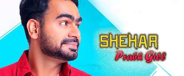 Shehar lyrics by Prabh Gill
