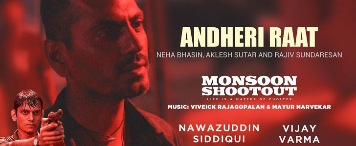 Andheri Raat lyrics from Monsoon Shootout