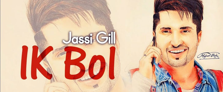 Ik Bol lyrics by Jassi Gill