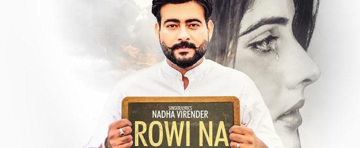 Rowi Na lyrics by Nadha Virender