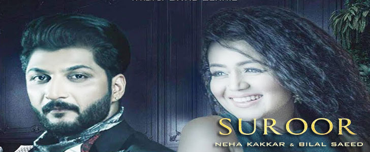 Suroor lyrics by Neha Kakkar & Bilal Saeed