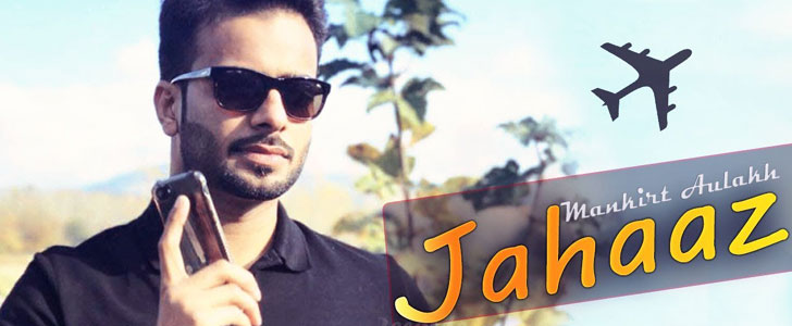 Jahaaz lyrics by Mankirt Aulakh