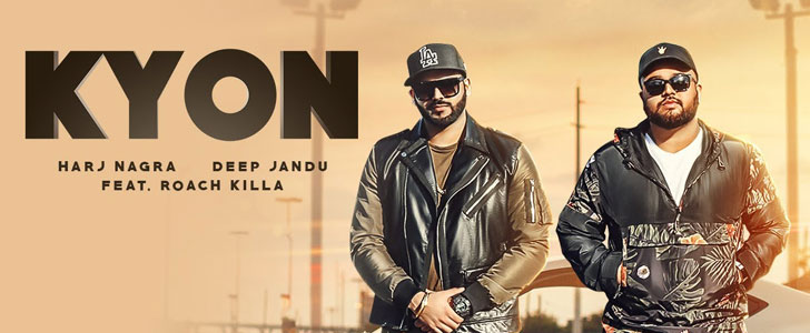 Kyon lyrics by Harj Nagra, Deep Jandu
