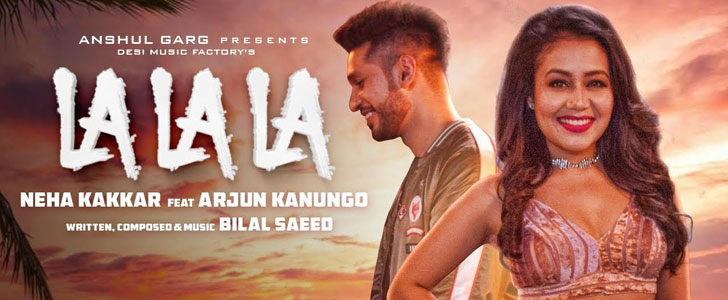 La La La lyrics by Neha Kakkar