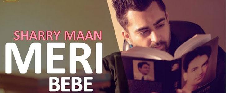 Meri Bebe lyrics by Sharry Maan