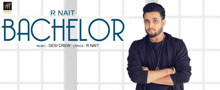 Bachelor lyrics by R Nait