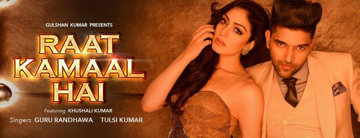 Raat Kamaal Hai lyrics by Guru Randhawa, Tulsi Kumar