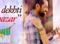 Tujhe Dekhti Hai Nazar Lyrics from Nanu Ki Jaanu
