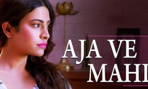 Aja Ve Mahiya Lyrics by Shez