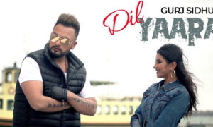 Dil Yaaran De Lyrics by Gurj Sidhu