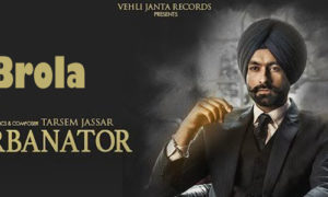 Brola Lyrics by Tarsem Jassar