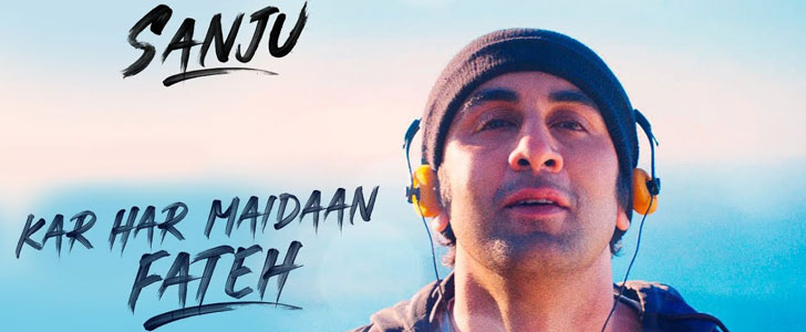 Kar Har Maidaan Fateh lyrics from Sanju