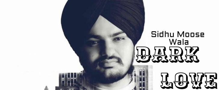Dark Love lyrics by Sidhu Moose Wala