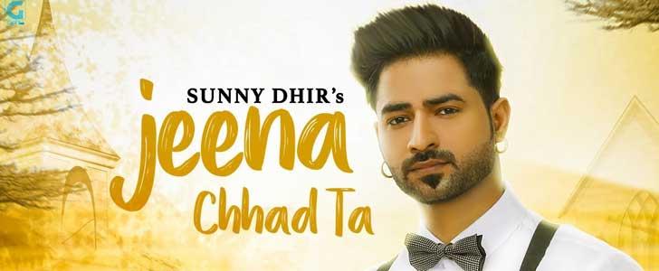 Jeena Chhad Ta lyrics by Sunny Dhir