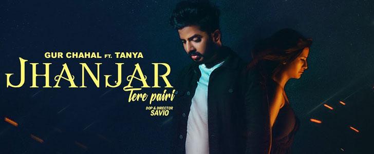 Jhanjar Tere Pairi lyrics by Gur Chahal, Tanya