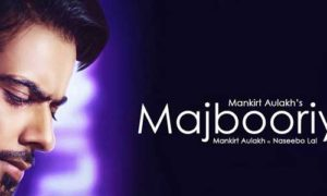 Majbooriyan Lyrics by Mankirt Aulakh