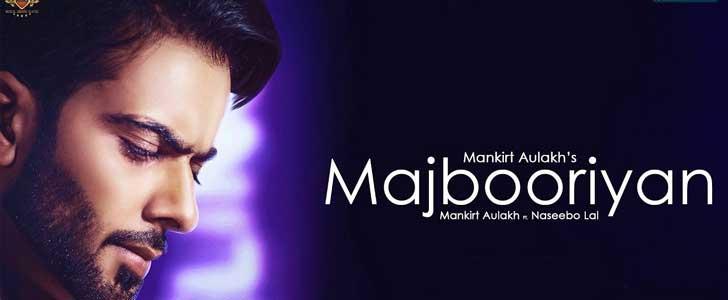 Majbooriyan lyrics by Mankirt Aulakh