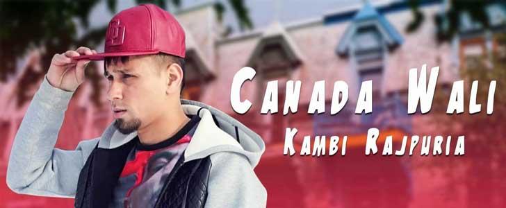 Canada Wali lyrics by Kambi