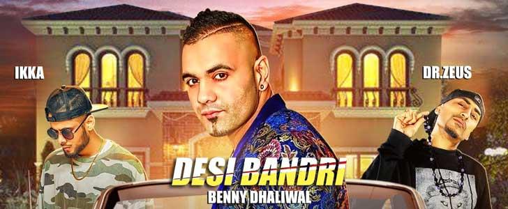 Desi Bandri lyrics by Benny Dhaliwal, Ikka