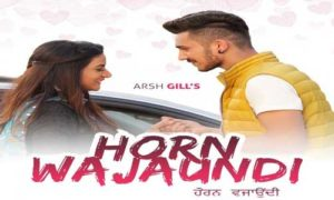 Horn Wajaundi Lyrics by Arsh Gill