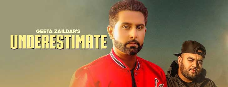 Underestimate lyrics by Geeta Zaildar, Gurlez Akhtar