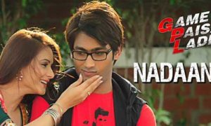 Naadan Dil Lyrics from Game Paisa Ladki