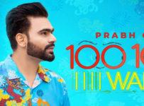 100 100 Wari Lyrics by Prabh Gill