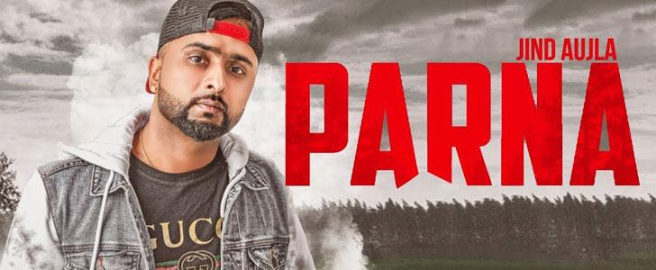Parna lyrics by Jind Aujla