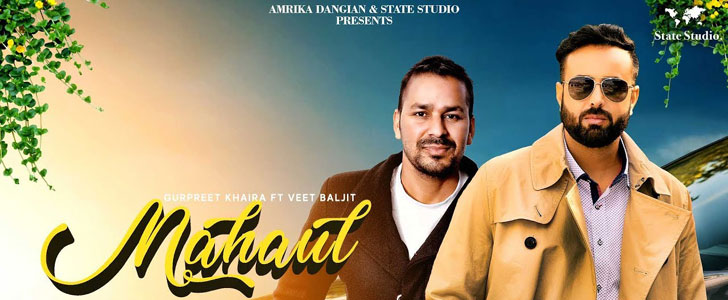 Mahaul lyrics by Gurpreet Khaira