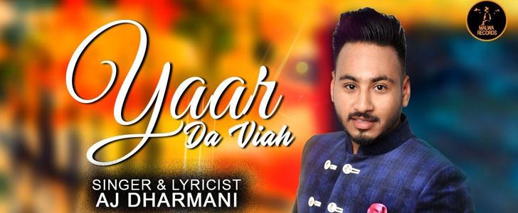 Yaar Da Viah lyrics by AJ Dharmani
