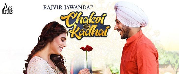 Chakvi Kadhai lyrics by Rajvir Jawanda
