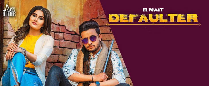 Defaulter lyrics by R Naitr