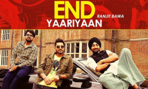 End Yaariyan Lyrics by Ranjit Bawa