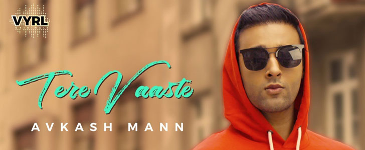 Tere Vaaste lyrics by Avkash Mann