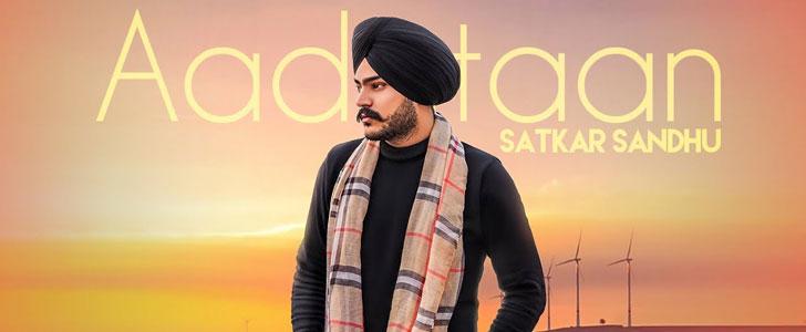 Aadataan lyrics by Satkar Sandhu