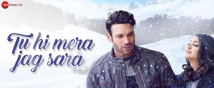 Tu Hi Mera Jag Sara lyrics from Main Zaroor Aaunga