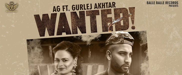 Wanted Lyrics by AG and Gurlez Akhtar