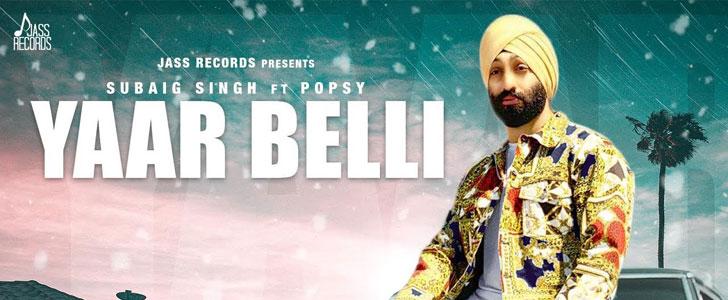 Yaar Belli lyrics by Subaig Singh, Popsy