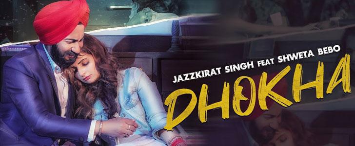 Dhokha lyrics by Jazzkirat Singh