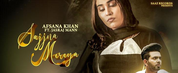Sajjna Mereya lyrics by Afsana Khan, Jasraj Maan