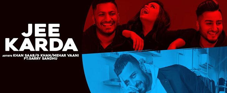 Jee Karda lyrics by Khan Saab, G Khan, Mehar Vaani