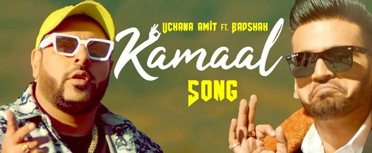 Kamaal Lyrics by Uchana Amit ft Badshah